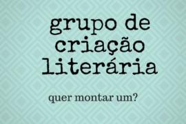 Como montar o próprio grupo de criação literária