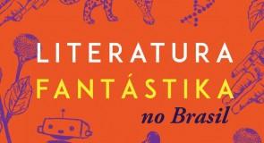 1º Festival literatura fantástika: um Brasil irrealista