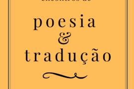 Encontros de Poesia & Tradução